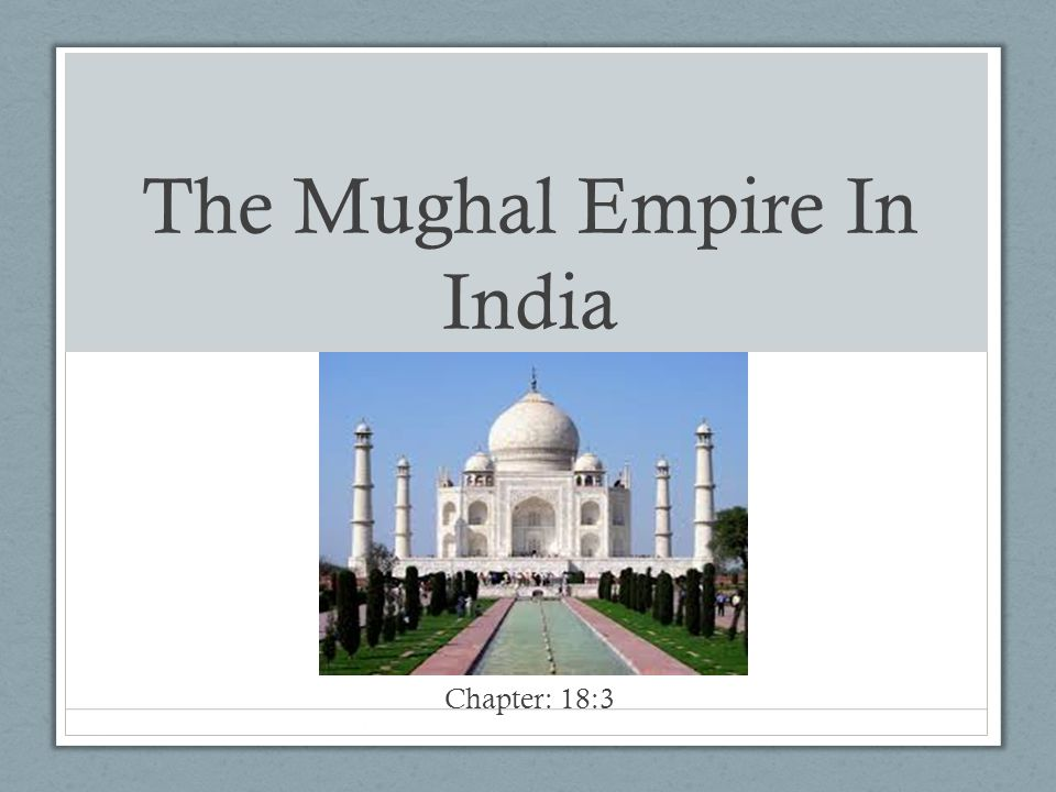 Early History of the Mughal Empire Ongoing Conflicts From 600 to 1000 AD, Arab Muslims conquered more and more Hindu territory Constant Warfare Babur founds an Empire In 1526, he defeated the Sultan of Dehli, founding the Mughal Empire 11 years old (Uzbekistan and Tajikistan) Swept into India