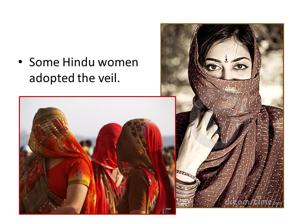 Some Hindu women adopted the veil.