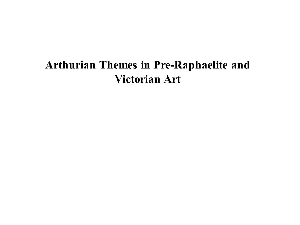 Arthurian Themes in Pre-Raphaelite and Victorian Art