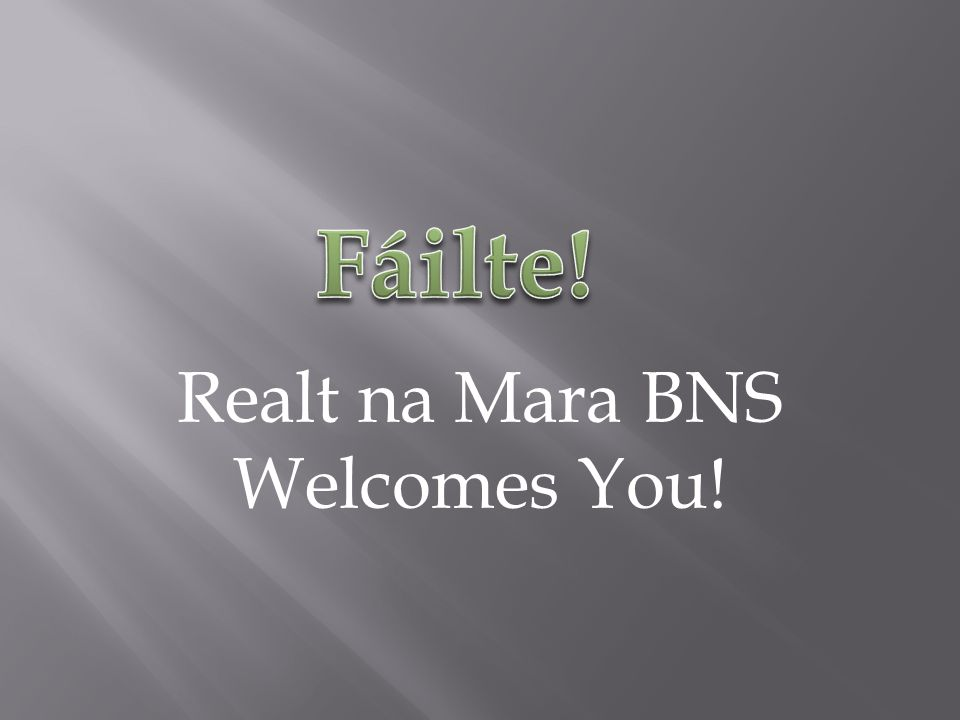 Realt na Mara BNS Welcomes You!