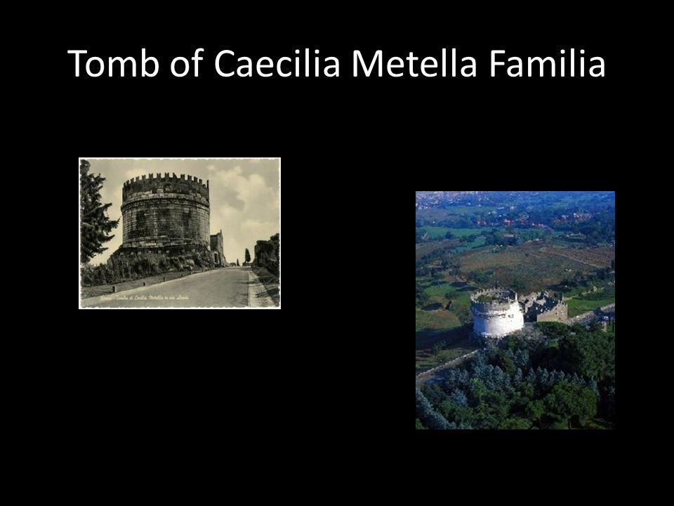 Tomb of Caecilia Metella Familia