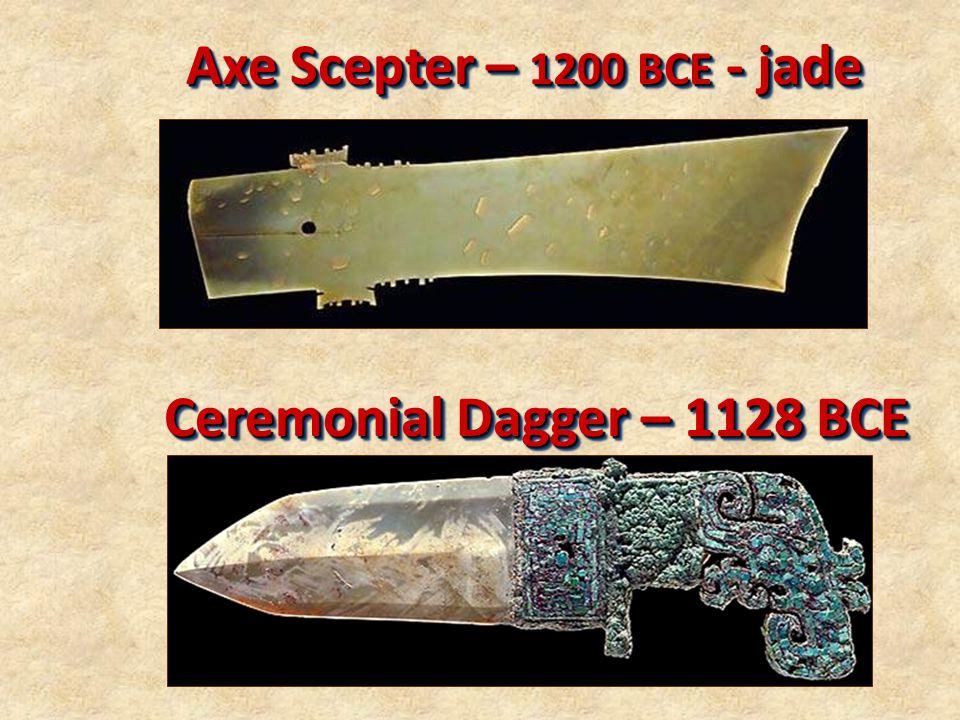 Axe Scepter – 1200 BCE - jade Ceremonial Dagger – 1128 BCE