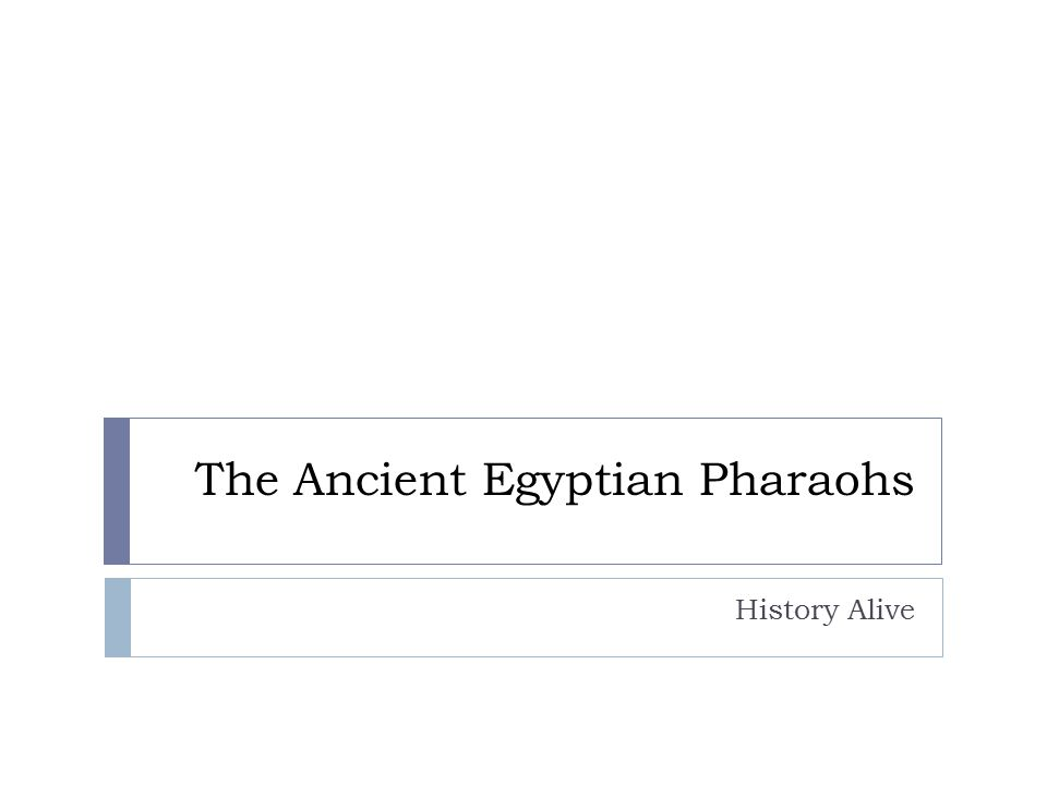 The Ancient Egyptian Pharaohs History Alive