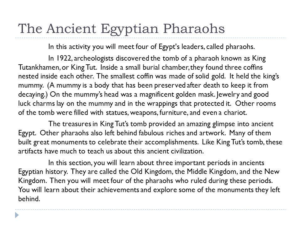 The Ancient Egyptian Pharaohs In this activity you will meet four of Egypt s leaders, called pharaohs.