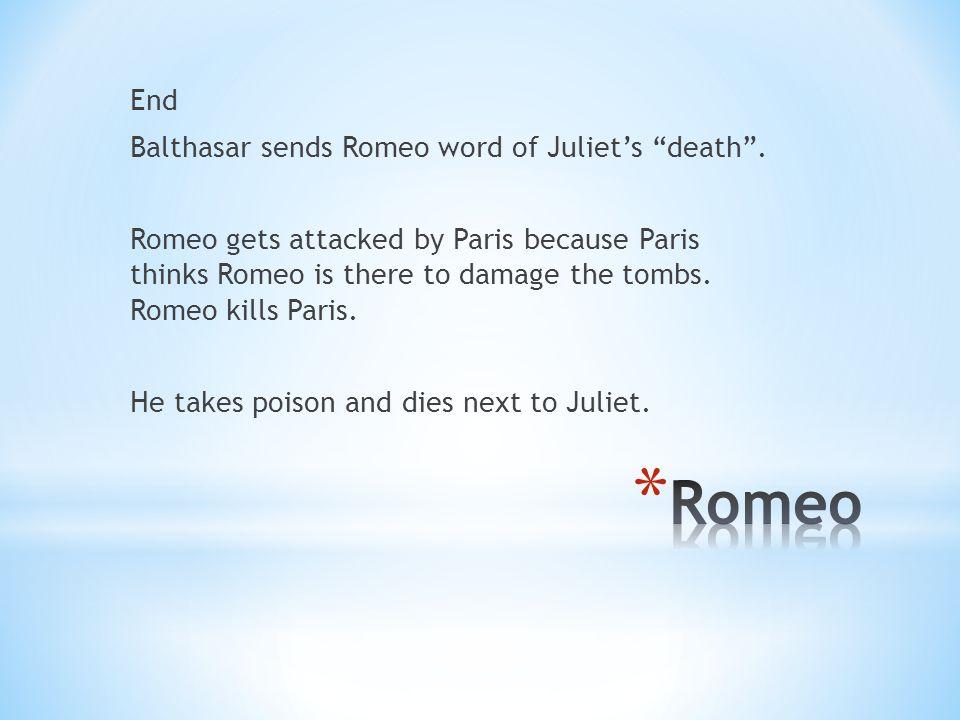 End Balthasar sends Romeo word of Juliet's death .