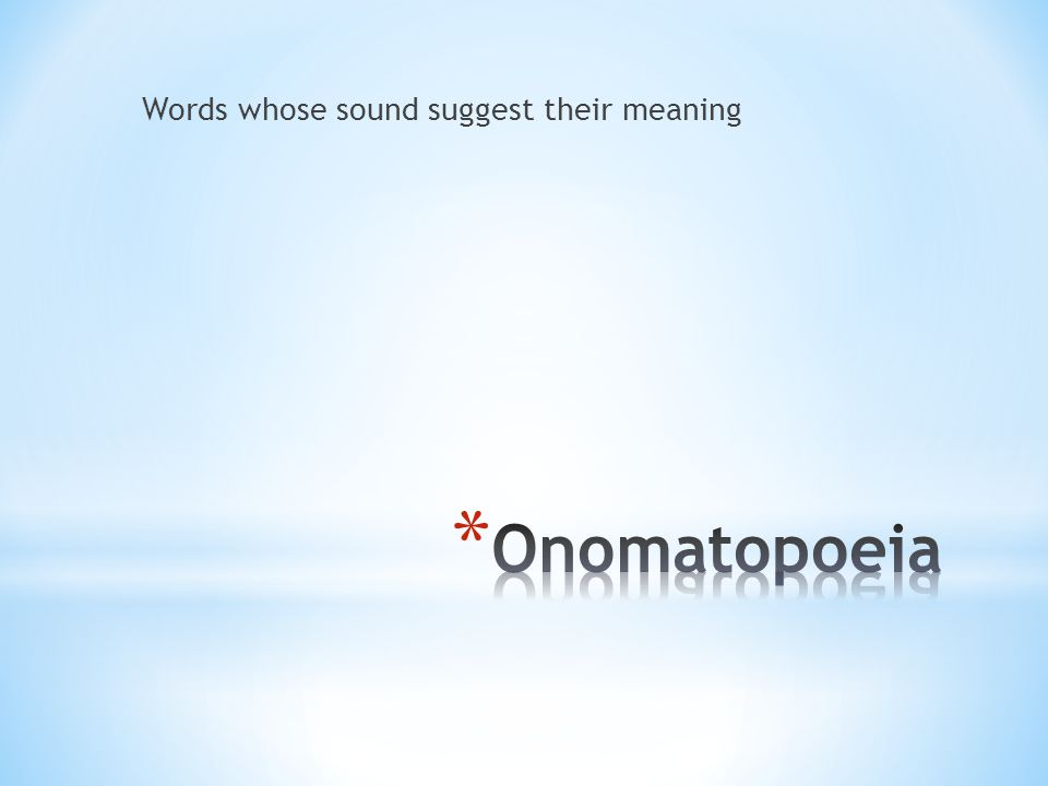 Words whose sound suggest their meaning
