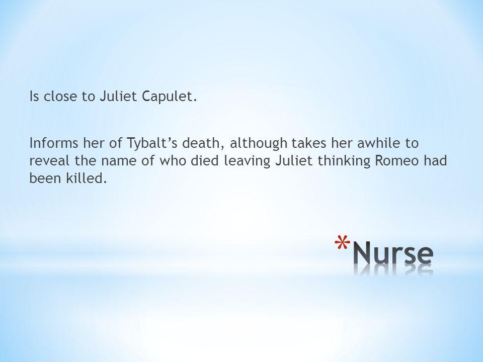 Is close to Juliet Capulet.