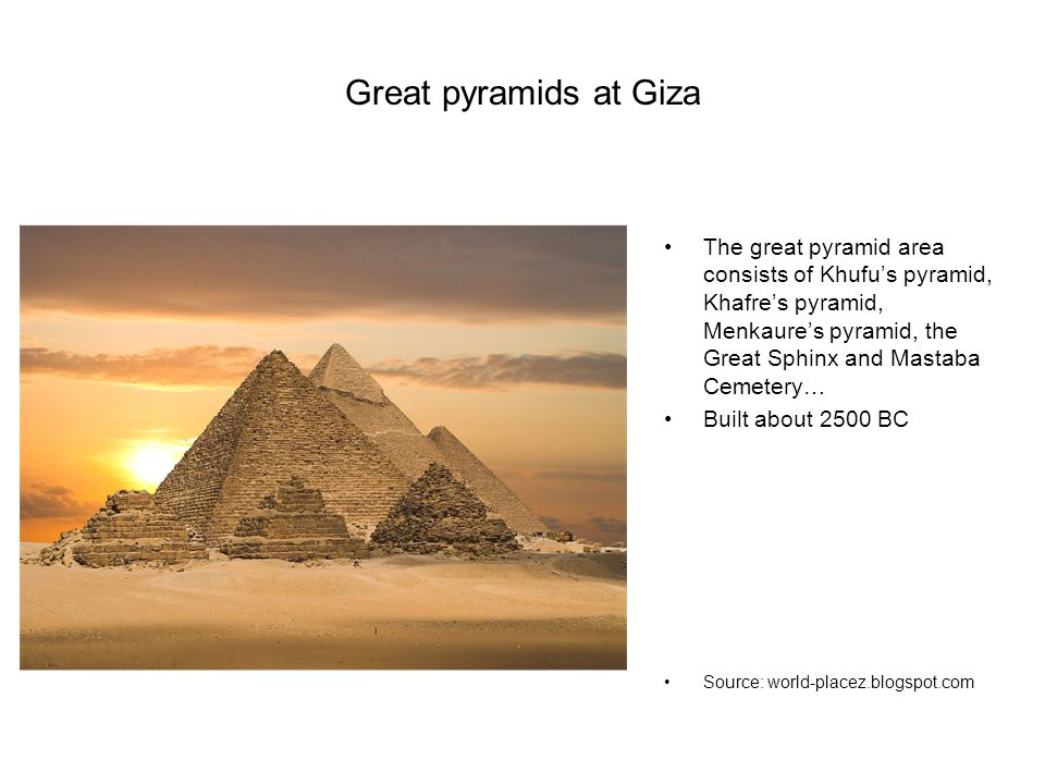 Great pyramids at Giza The great pyramid area consists of Khufu's pyramid, Khafre's pyramid, Menkaure's pyramid, the Great Sphinx and Mastaba Cemetery
