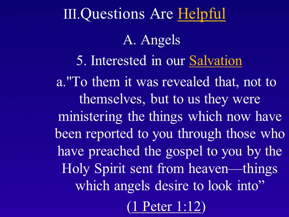 III. Questions Are Helpful A. Angels 5.