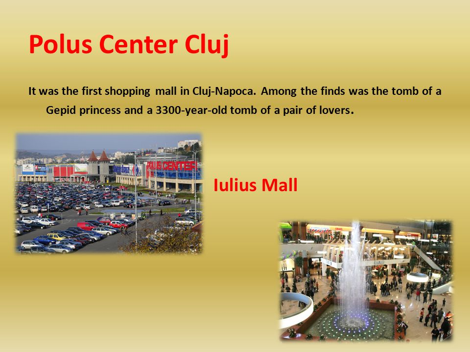 Polus Center Cluj It was the first shopping mall in Cluj-Napoca.