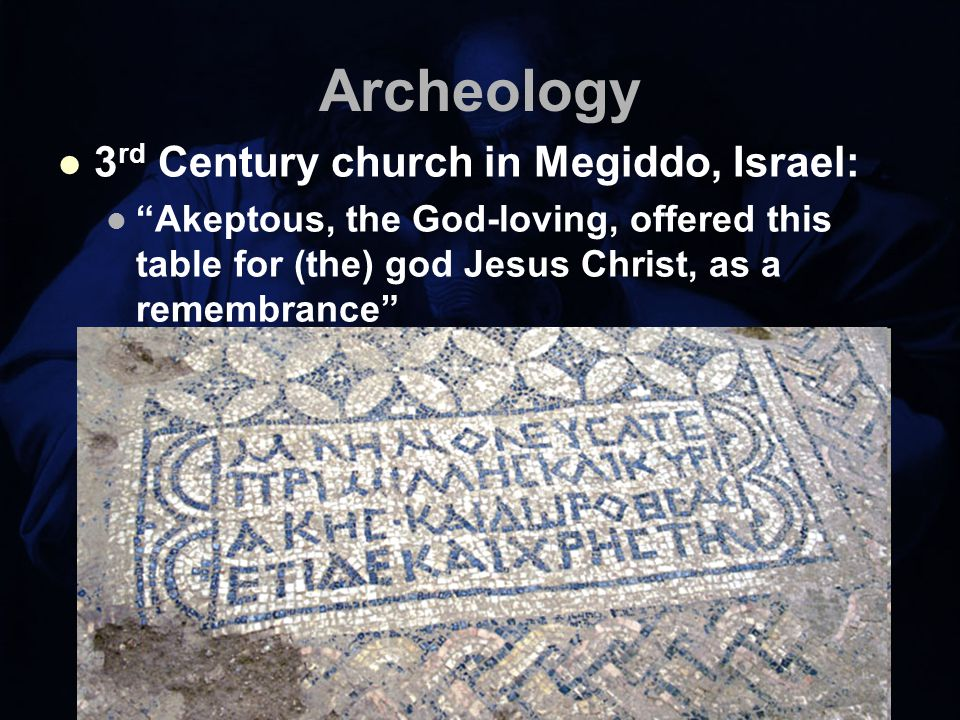 Archeology 3 rd Century church in Megiddo, Israel: Akeptous, the God-loving, offered this table for (the) god Jesus Christ, as a remembrance