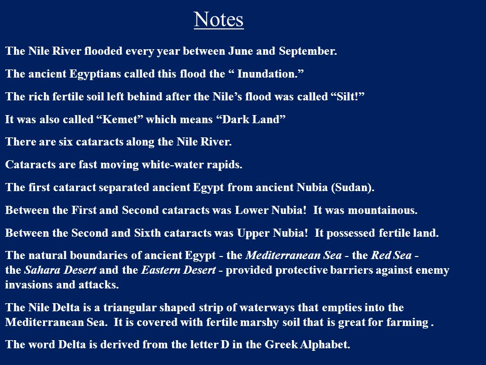 """Notes The Nile River flooded every year between June and September. The ancient Egyptians called this flood the """" Inundation."""" The rich fertile soil l"""