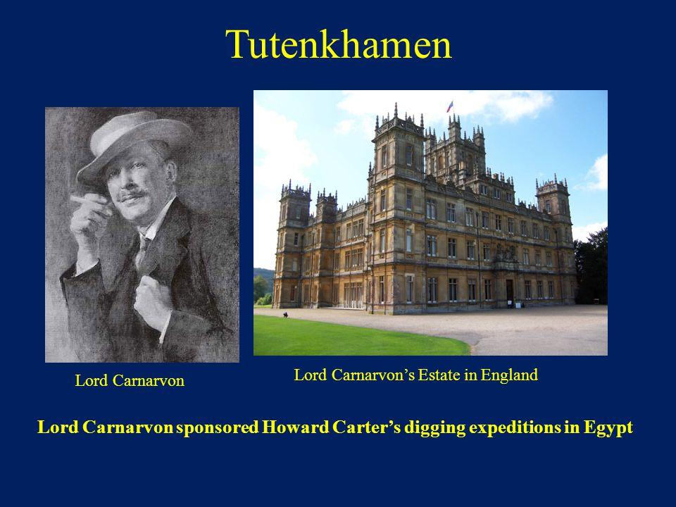 Tutenkhamen Lord Carnarvon Lord Carnarvon's Estate in England Lord Carnarvon sponsored Howard Carter's digging expeditions in Egypt