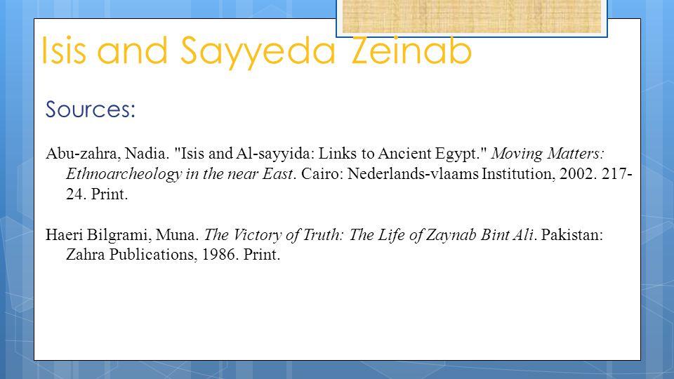 Isis and Sayyeda Zeinab Sources: Abu-zahra, Nadia.