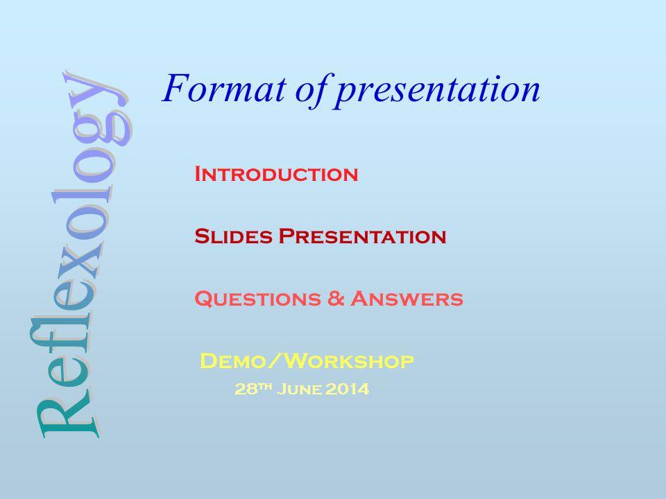 Format of presentation Introduction Slides Presentation Questions & Answers Demo/Workshop 28 th June 2014