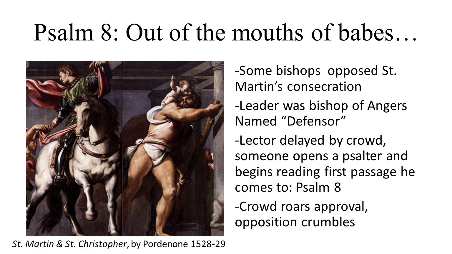 Psalm 8: Out of the mouths of babes… -Some bishops opposed St.