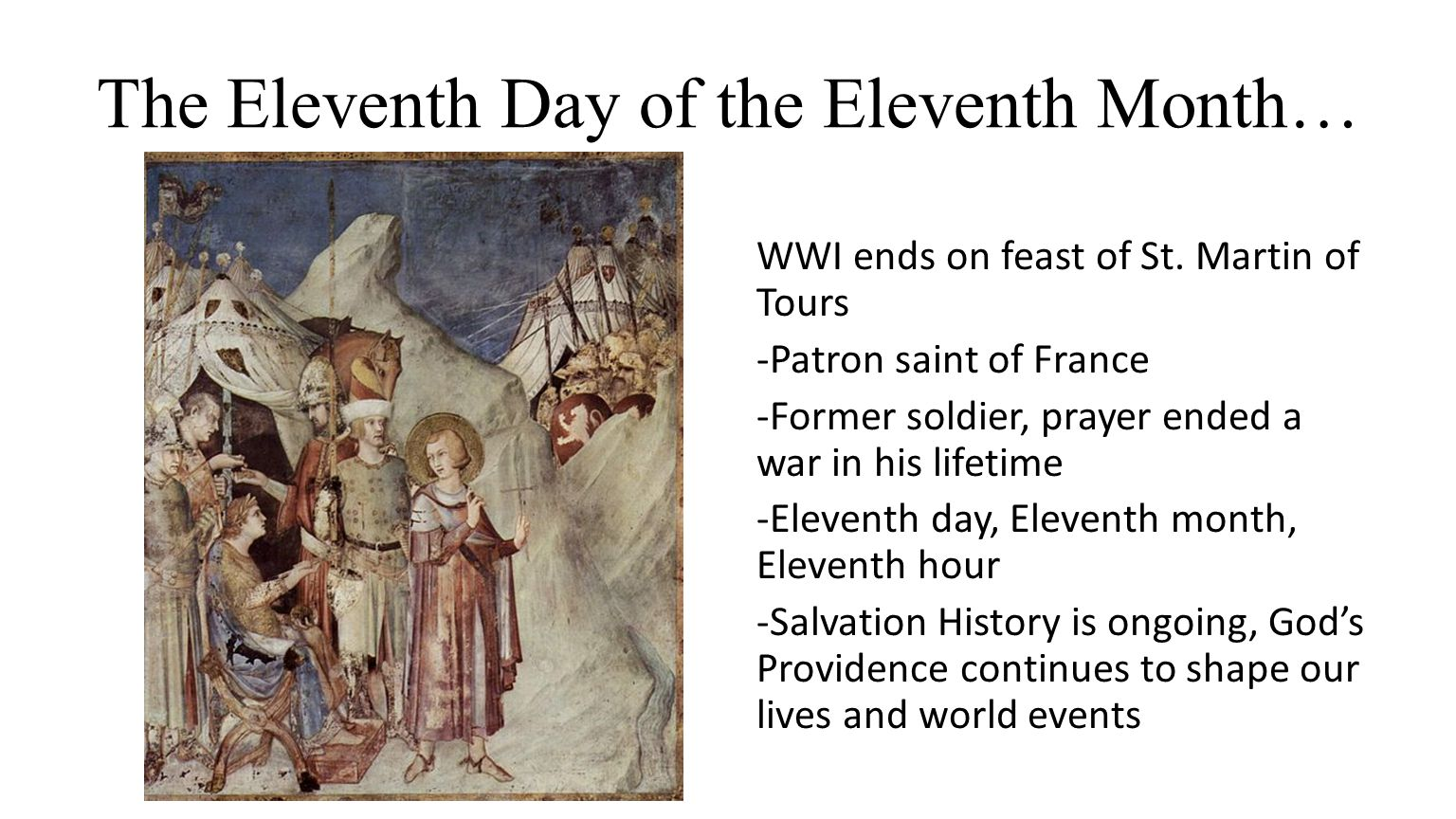 The Eleventh Day of the Eleventh Month… WWI ends on feast of St.