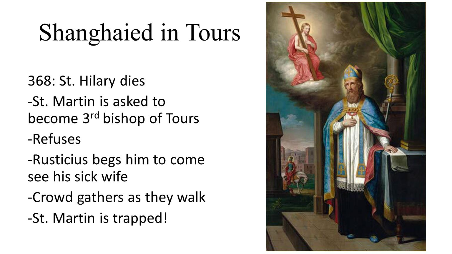 Shanghaied in Tours 368: St. Hilary dies -St.