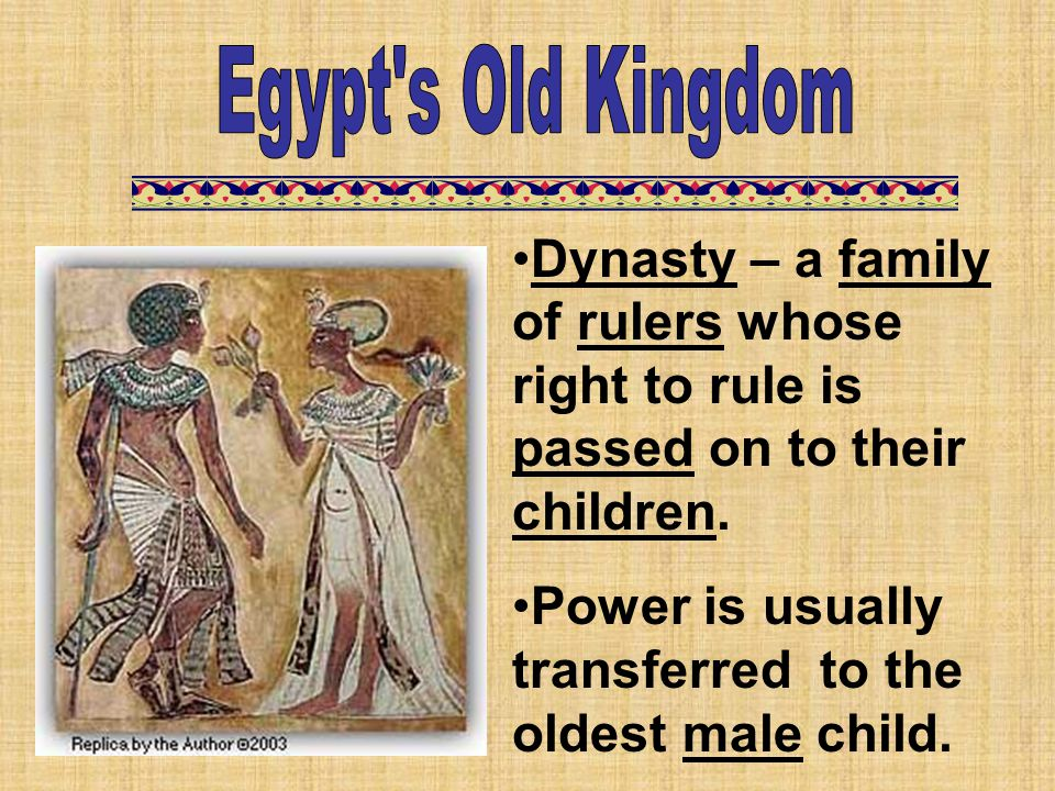 Dynasty – a family of rulers whose right to rule is passed on to their children. Power is usually transferred to the oldest male child.