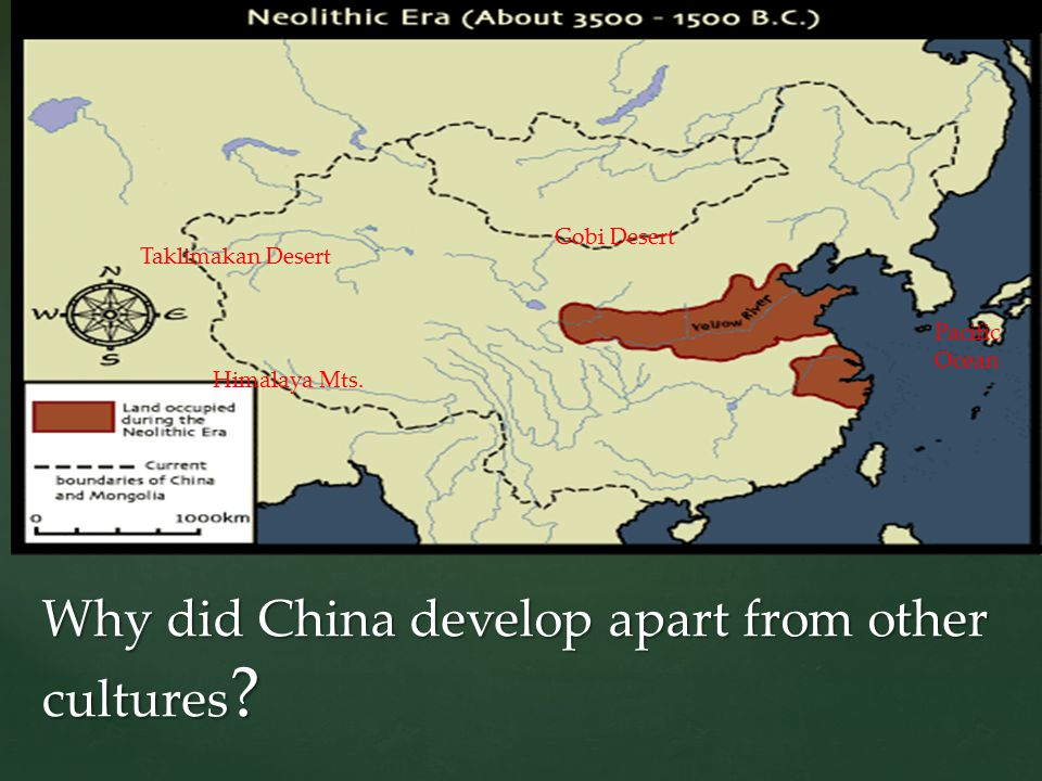 Why did China develop apart from other cultures . Himalaya Mts.