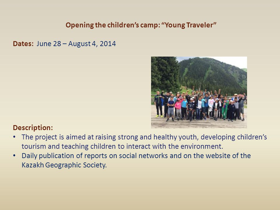 "Opening the children's camp: ""Young Traveler"" Dates: June 28 – August 4, 2014 Description: The project is aimed at raising strong and healthy youth, d"