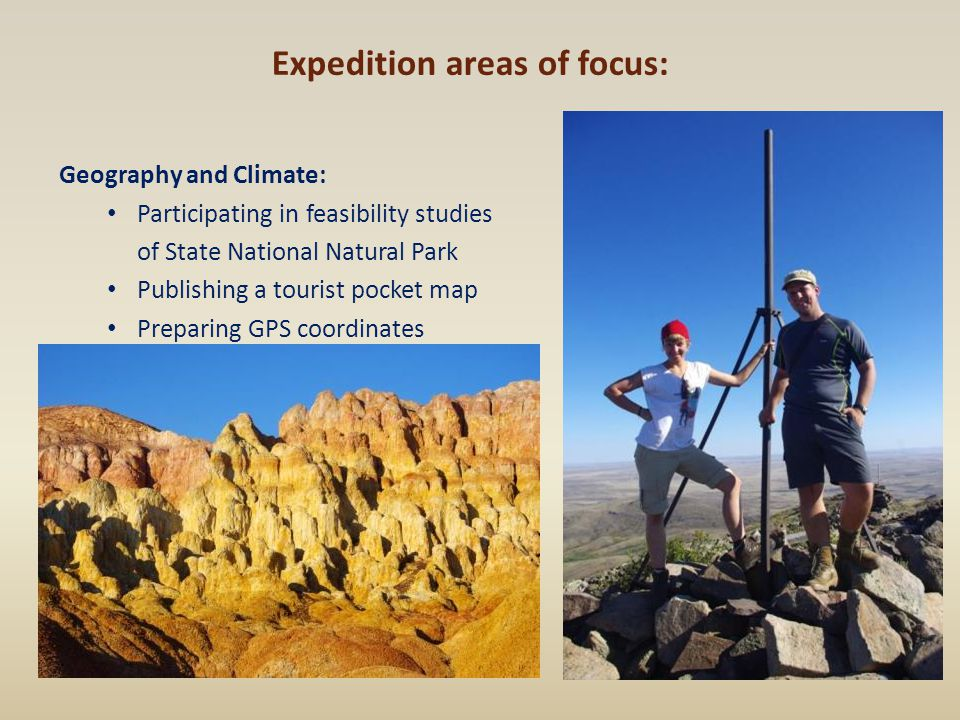 Expedition areas of focus: Geography and Climate: Participating in feasibility studies of State National Natural Park Publishing a tourist pocket map