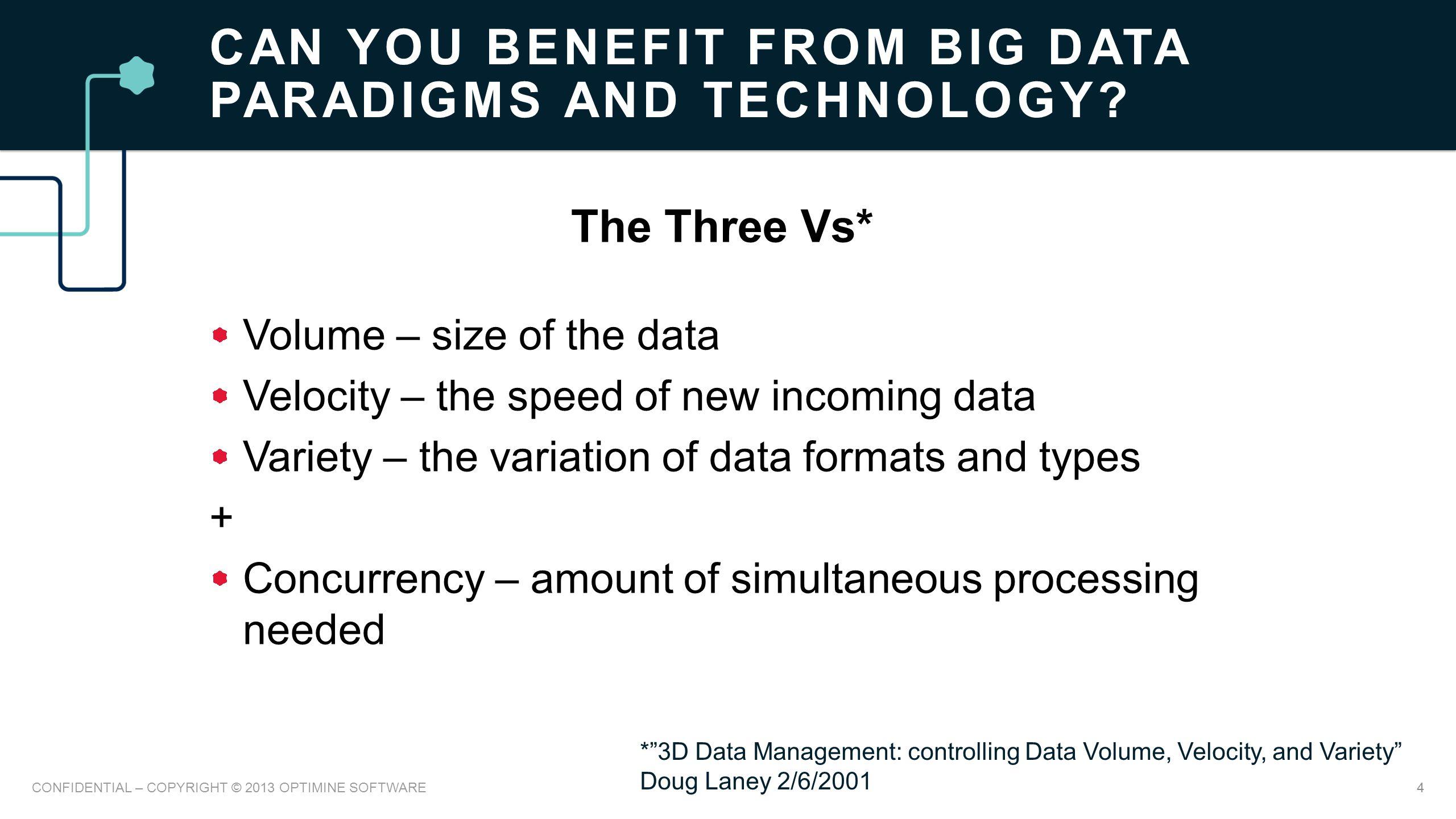 CAN YOU BENEFIT FROM BIG DATA PARADIGMS AND TECHNOLOGY.