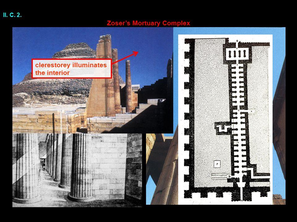 Zoser's Mortuary Complex clerestorey illuminates the interior II. C. 2.