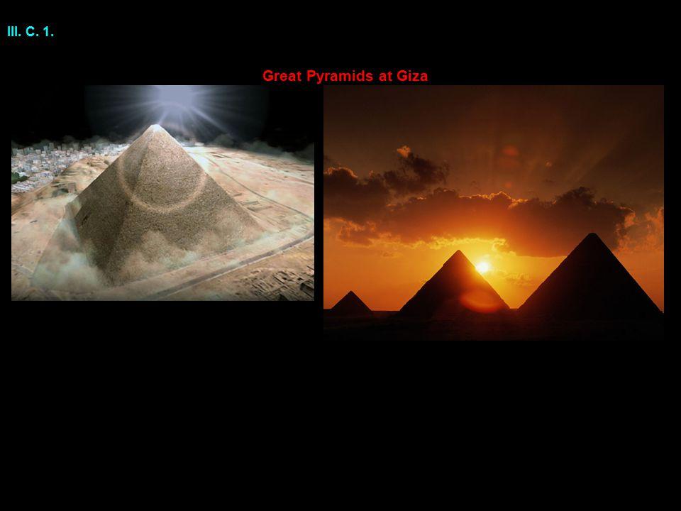III. C. 1. Great Pyramids at Giza