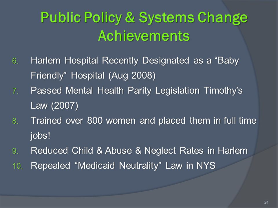 Public Policy & Systems Change Achievements 6.