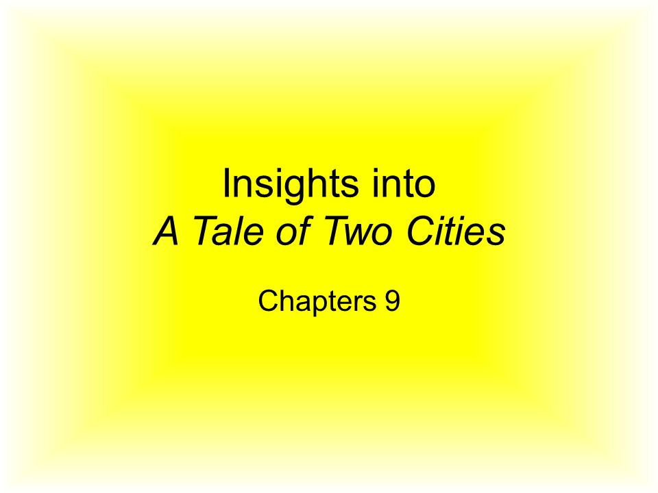 Insights into A Tale of Two Cities Chapters 9