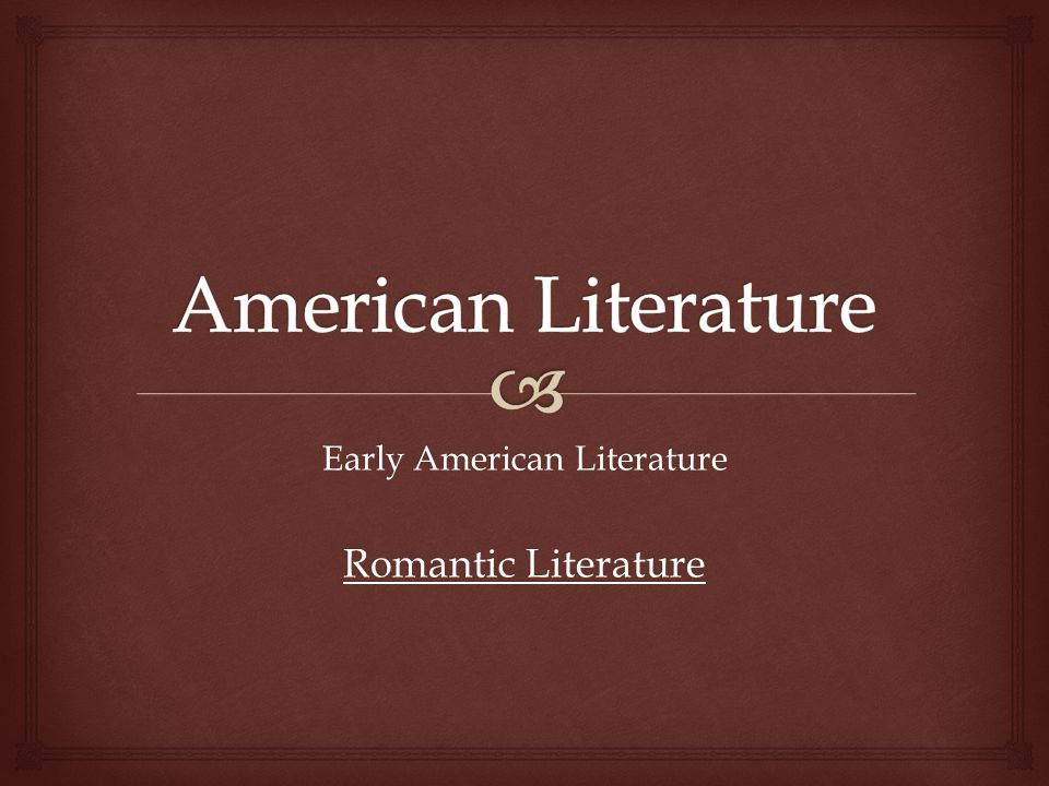 Early American Literature Romantic Literature