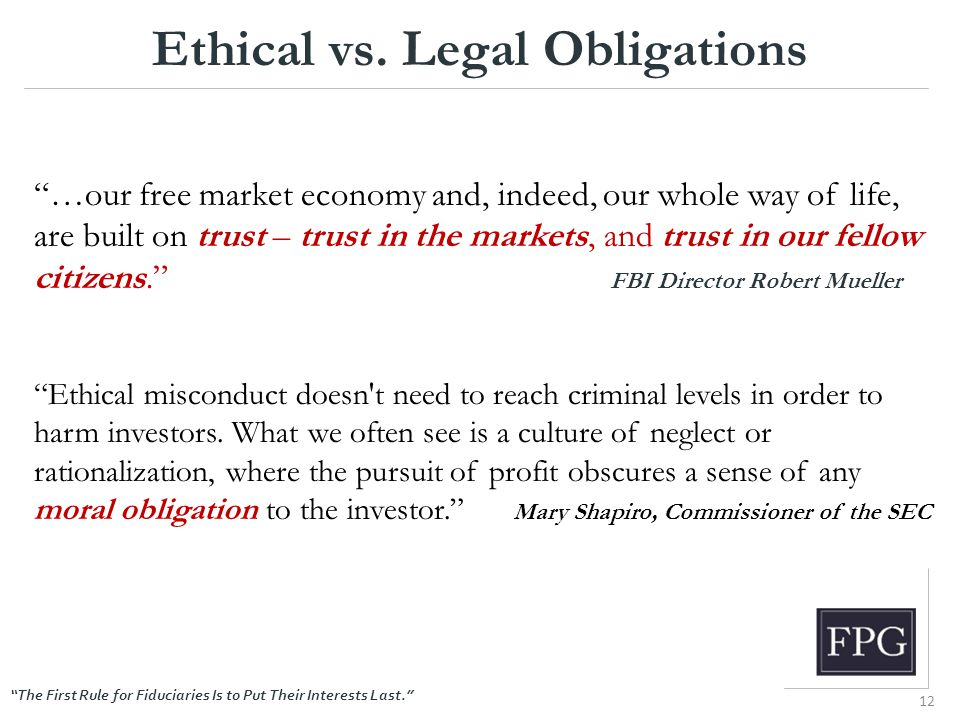 """The First Rule for Fiduciaries Is to Put Their Interests Last."" Ethical vs. Legal Obligations ""…our free market economy and, indeed, our whole way of"