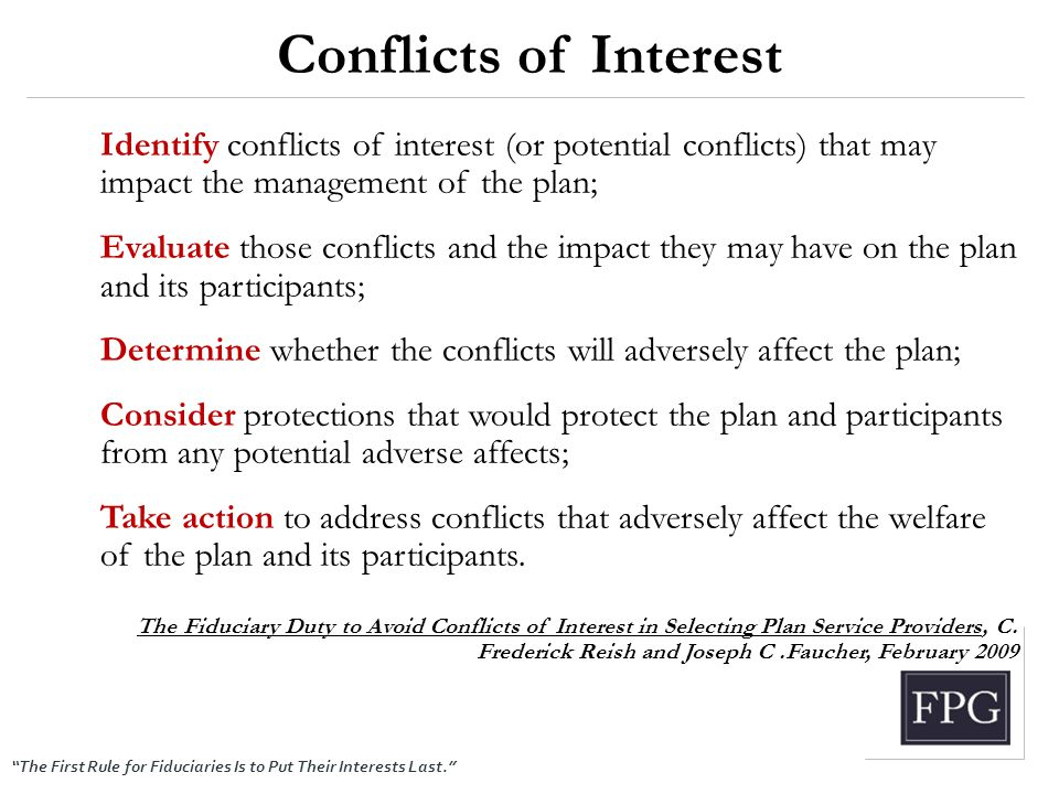 """The First Rule for Fiduciaries Is to Put Their Interests Last."" Identify conflicts of interest (or potential conflicts) that may impact the managemen"