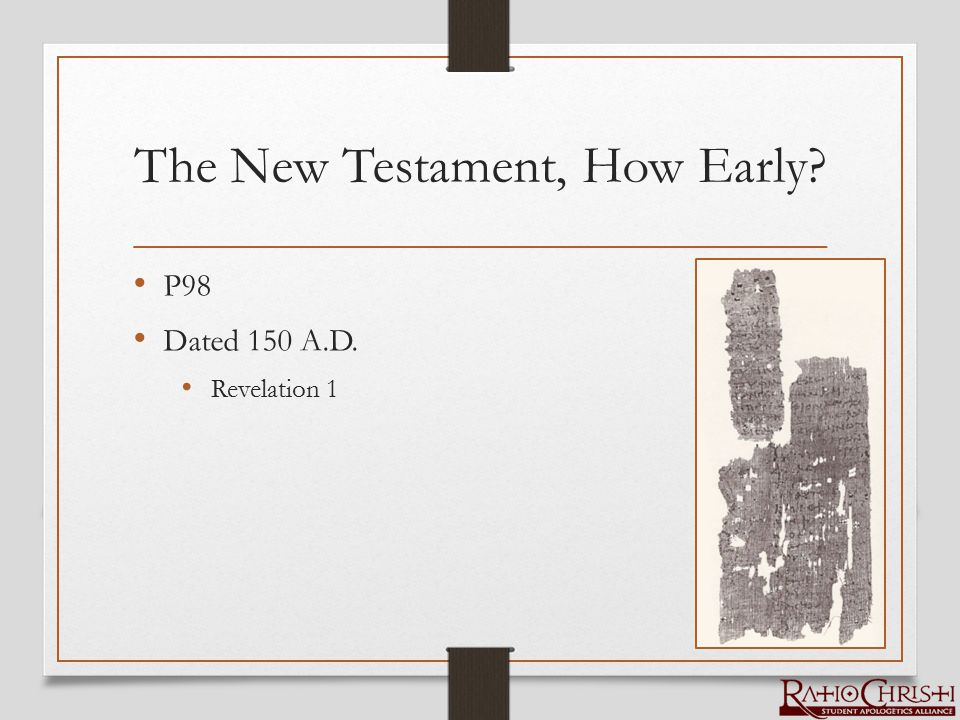 The New Testament, How Early? P98 Dated 150 A.D. Revelation 1