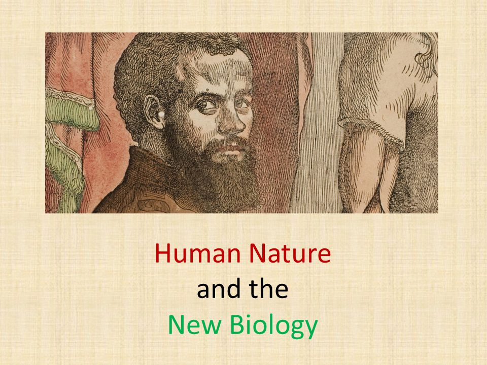 Human Nature and the New Biology