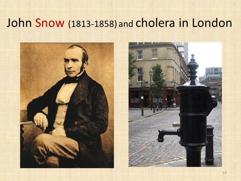 John Snow (1813-1858) and cholera in London 14