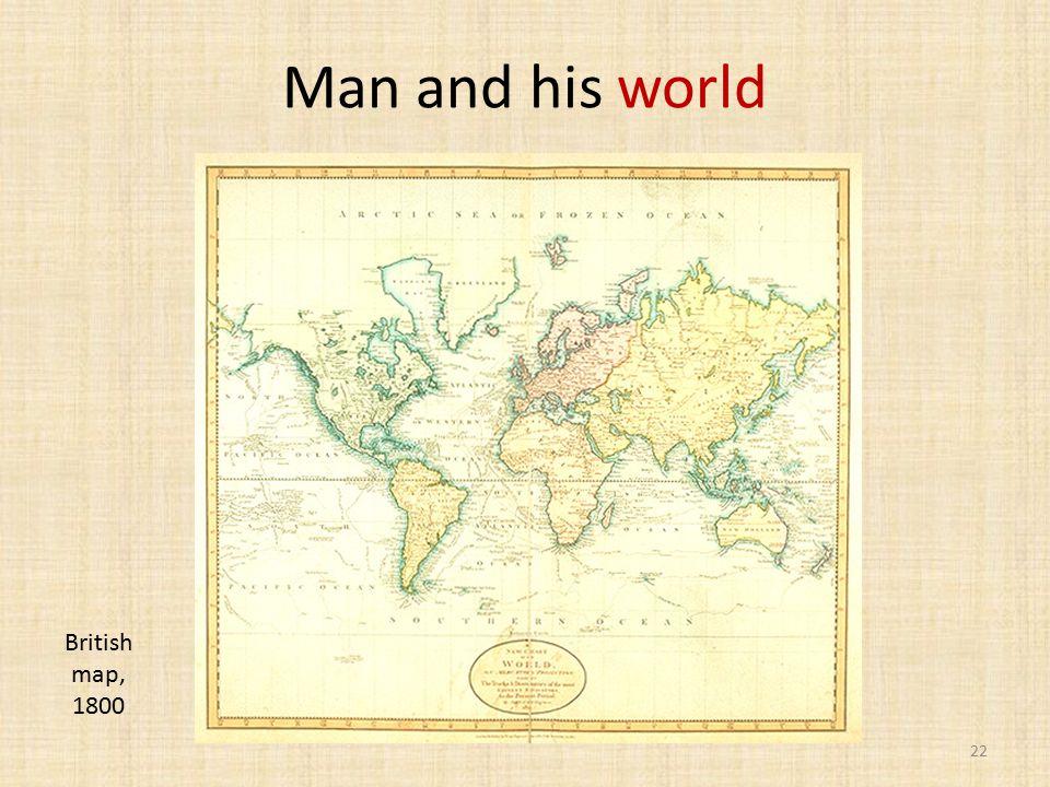 Man and his world 22 British map, 1800