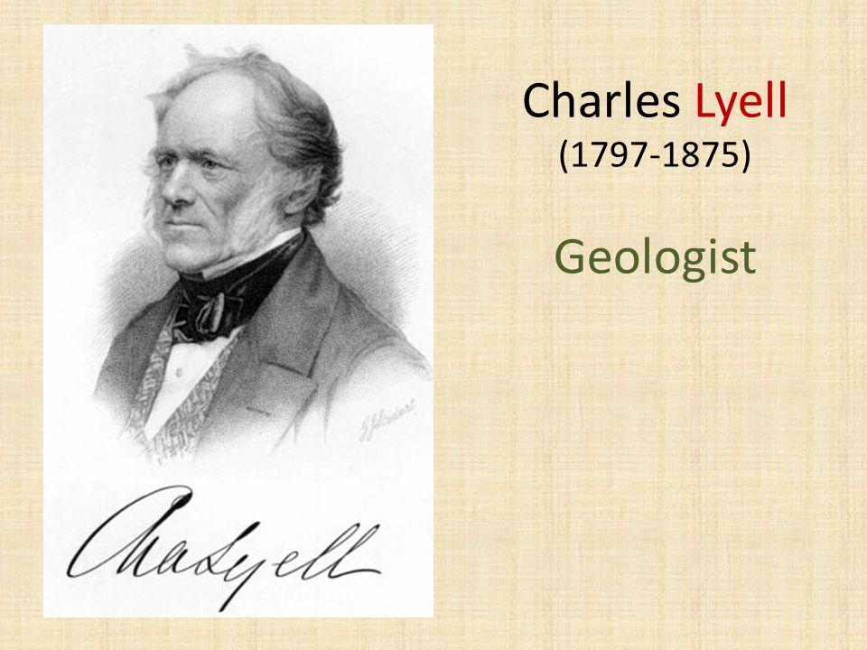 Charles Lyell (1797-1875) Geologist