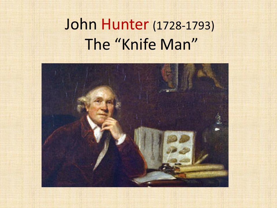 John Hunter (1728-1793) The Knife Man