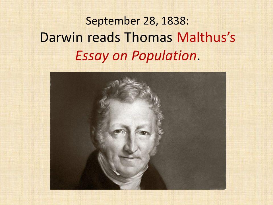 September 28, 1838: Darwin reads Thomas Malthus's Essay on Population.