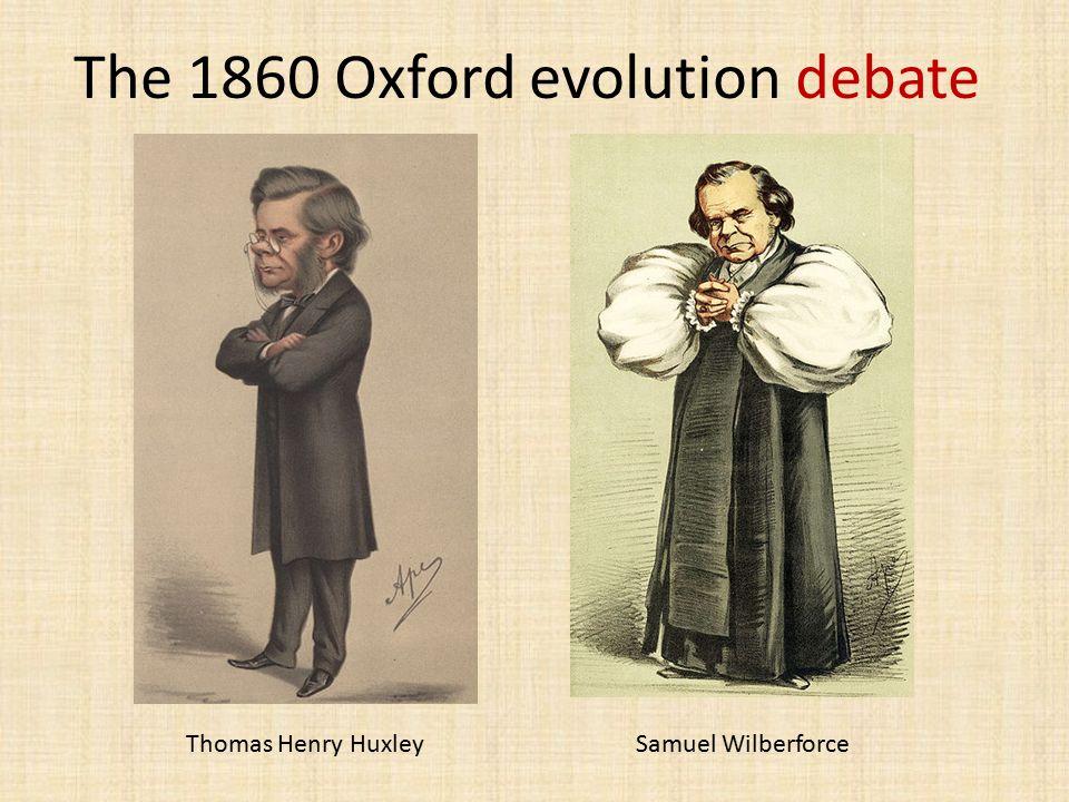 The 1860 Oxford evolution debate Thomas Henry HuxleySamuel Wilberforce