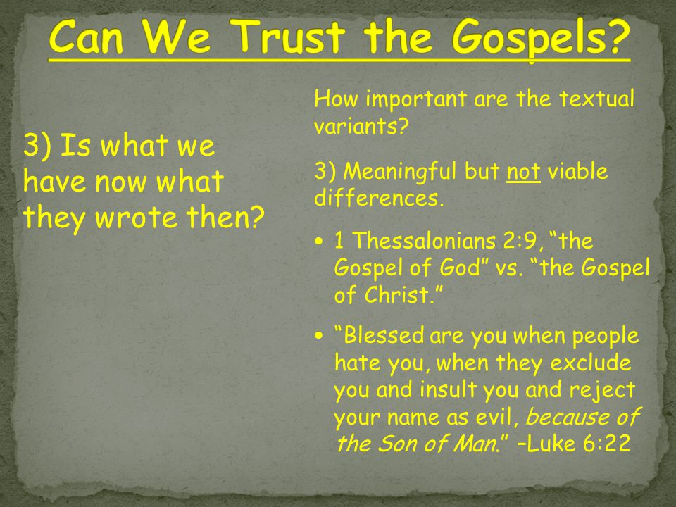 """How important are the textual variants? 3) Meaningful but not viable differences. 1 Thessalonians 2:9, """"the Gospel of God"""" vs. """"the Gospel of Christ."""""""