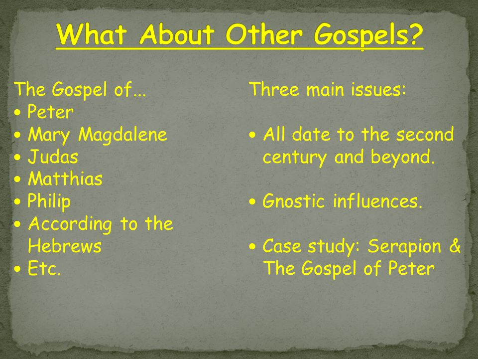 The Gospel of... Peter Mary Magdalene Judas Matthias Philip According to the Hebrews Etc.