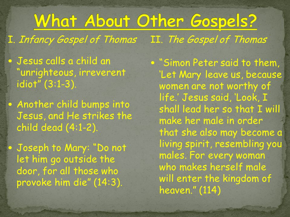 I. Infancy Gospel of Thomas Jesus calls a child an unrighteous, irreverent idiot (3:1-3).
