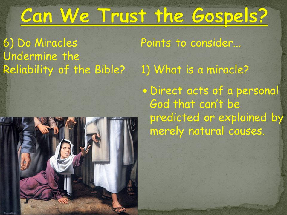 Points to consider... 1) What is a miracle? Direct acts of a personal God that can't be predicted or explained by merely natural causes. 6) Do Miracle