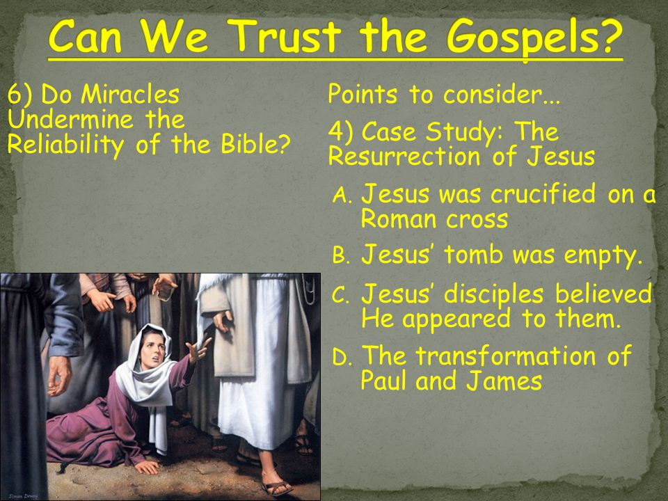Points to consider... 4) Case Study: The Resurrection of Jesus A.