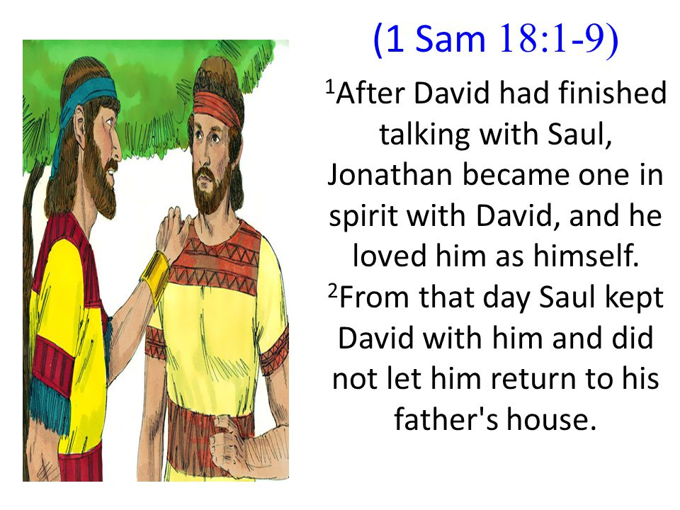 Why Jonathan became one in spirit with David, To the point that he loved him and gave him his tunic, sword, bow, and belt?
