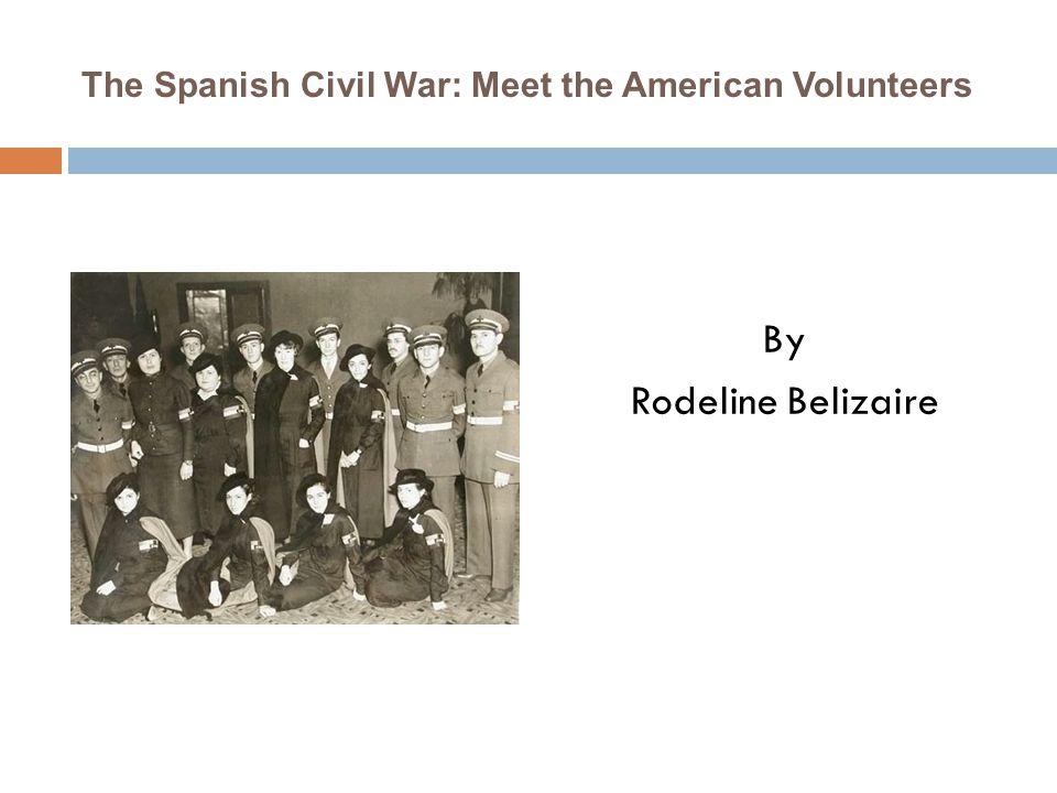 The Spanish Civil War: Meet the American Volunteers By Rodeline Belizaire
