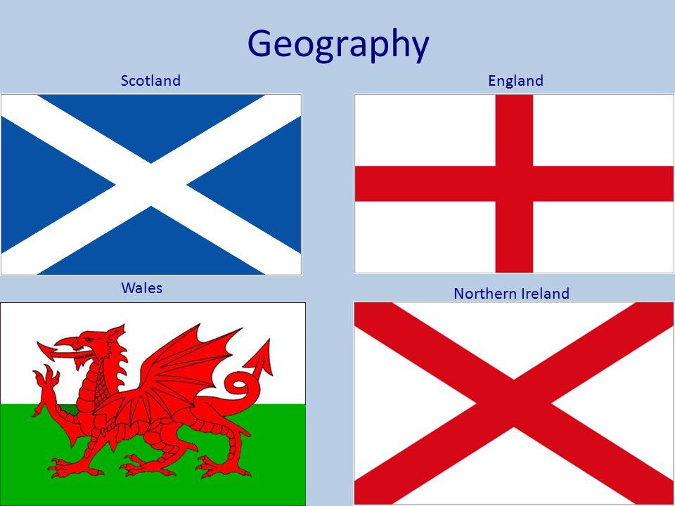 Geography ScotlandEngland Wales Northern Ireland
